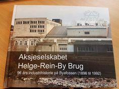 """""""Aksjeslekabet Helge-Rein-By Brug - 96 års industrihistorie på Byafossen (1896 til 1992)"""" av Morten Stene Bruges, Spring Flowers, Spring Colors"""
