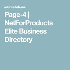 Page-4 | NetForProducts Elite Business Directory