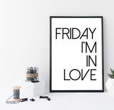 Friday I'm In Love Print - Instant Digital Download Art- A4 and A3 Sizes - Black and White Printable Poster - Modern Typography - Love Print by LittlePrintShopUK on Etsy https://www.etsy.com/uk/listing/248524047/friday-im-in-love-print-instant-digital