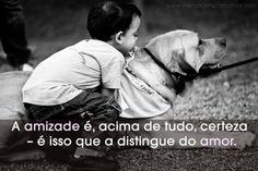 """""""A amizade é, acima de tudo, certeza - é isso que a distingue do amor."""" #Amor #Amizade"""