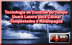Tecnologia de Controle do Tempo Usará Lasers para Causar Tempestades e Relâmpagos! | Disso Voce Sabia?