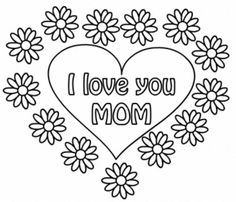 I Have Made Some Free Printable Mothers Day Coloring Pages That Will Be Loved By Kids And Their Moms Teachers Can Use These In Class