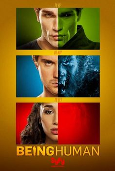 Being Human US (British version is not as good) Love me some Syfy channel YO!