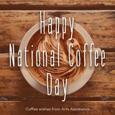 Happy National Coffee Day from Arts Assistance