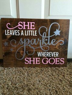 She leaves a small glow wherever she goes. Sign by OkCharm - Crafts And Diy Trends Pallet Crafts, Pallet Art, Pallet Signs, Wood Crafts, Diy And Crafts, Vinyl Projects, Craft Projects, Projects To Try, Pallet Projects