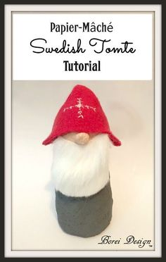 Tutorial: How to Make an Easy Swedish Christmas Paper Mache Tomte