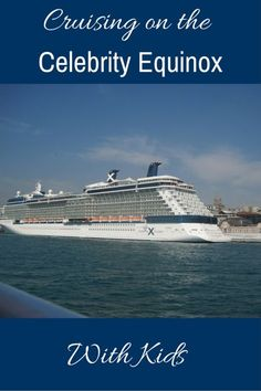 Cruising on the Celebrity Equinox with Kids - a detailed review of a family Mediterranean cruise on the Equinox - Gone with the Family