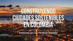 Luis Fernando Arboleda, nos cuenta sobre la colaboración que existe entre ICES y Findeter para identificar y priorizar las necesidades de las ciudades colombianas y hacerlas cada vez más sostenibles.