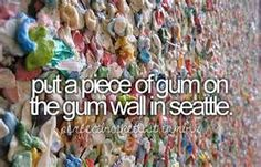 I have a piece of gum on this gum wall :)