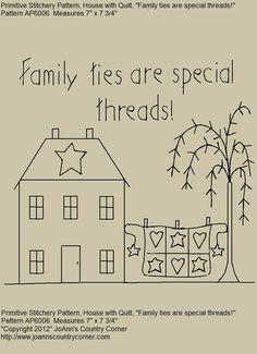 """Primitive Stitchery E-modello, """"legami di famiglia sono thread speciale."""" Casa primitiva con trapunta"""