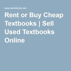 Rent or Buy Cheap Textbooks   Sell Used Textbooks Online