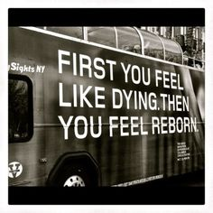 """""""First you feel like dying, then you feel reborn."""" That sums up my year well."""