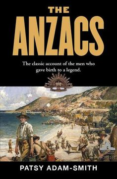 The Anzacs by Patsy Adam-Smith Books Australia, Anzac Day, Penguin Books, First World, Nonfiction, World War, Documentaries, Soldiers