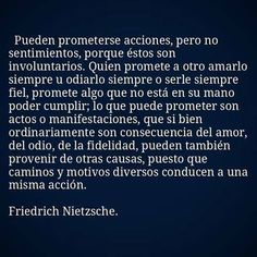 No se prometen sentimientos Nietzsche Frases, Friedrich Nietzsche, Poetry Quotes, Words Quotes, Me Quotes, Attitude Quotes, Proverbs Quotes, New Beginning Quotes, Friendship Day Quotes