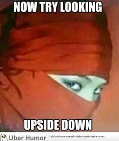 Upside down - http://www.funnyclone.com/upside-down/