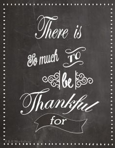 So much to be Thankful For- Free Chalkboard Print. Great to display at Thanksgiving dinner or anywhere in your home.