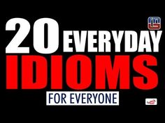 20 EVERYDAY IDIOMS FOR EVERYONE   ENGLISH   ALL COMPETITIVE EXAMS