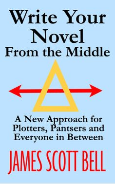 [Free eBook] Write Your Novel From The Middle: A New Approach for Plotters, Pantsers and Everyone in Between Author James Scott Bell, Writing Jobs, Writing Process, Writing A Book, Writing Romance, Writing Resources, Writing Help, Writing Fantasy, Writing Advice, Got Books