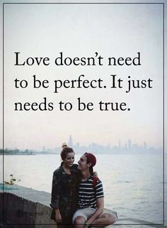 Love doesn't need to be perfect. It just needs to be true. Soul Quotes, Wisdom Quotes, Quotes To Live By, Inspire Quotes, Quotes Quotes, Inspirational Quotes With Images, Motivational Quotes, Positive Words, Positive Quotes