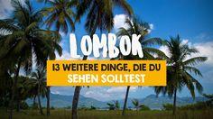 13 weitere Dinge, die du auf Lombok sehen solltest