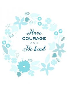 """Have Courage and Be Kind"" Amazing Quotes, Great Quotes, Quotes To Live By, Inspirational Quotes, Cinderella Quotes, Cinderella 2015, Words Quotes, Life Quotes, Sayings"