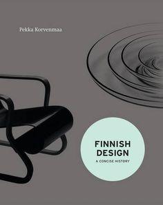 Finnish Design: A Concise History by Pekka Korvenmaa
