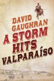 Book Review: A Storm Hits Valparaiso by David Gaughran