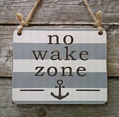 Hey, I found this really awesome Etsy listing at https://www.etsy.com/listing/260060098/no-wake-zone-baby-sign-nursery-sign-baby