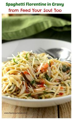 Spaghetti Florentine in Gravy from Feed Your Soul Too - using a roux to make a gravy sauce for this pasta dish.
