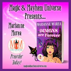 What's a demi-demon to do when the Queen of all Witches decides you're her new it girl? Preorder Demons are Forever by Marianne Morea to find out. #MagicMayhemUniverse #ebook #pnr #preorder