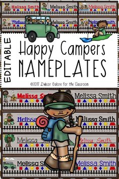 14 DIFFERENT Happy Campers Nameplates for your camping themed classroom! Camping is a great theme in the elementary classroom. Students will love these nameplates featuring: ⛺Building a Fire ⛺Camp Bus Ride ⛺Campfire Songs ⛺Canoeing ⛺Cooking Over Campfire ⛺Fishing ⛺Girl Hiking ⛺Boy Hiking ⛺Swimming ⛺Pitching a Tent ⛺Roasting Marshmallows ⛺Telling Ghost Stories ⛺Climbing a Tree House ⛺Sitting in a Tent  This resource contains TWO VERSIONS of the nameplates:  An editable PowerPoint version that…