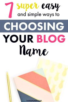 How do you choose a blog name that's perfect? Figuring out a blog name or domain name for your mom blog can be a challenge. Learn seven simple and easy ways to finding a blog name.