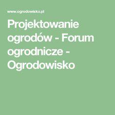 Projektowanie ogrodów - Forum ogrodnicze - Ogrodowisko