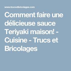 Comment faire une délicieuse sauce Teriyaki maison! - Cuisine - Trucs et Bricolages