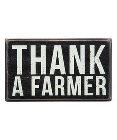 Look what I found on #zulily! 'Thank a Farmer' Box Sign #zulilyfinds