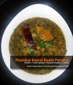 Pusnikai Keerai Kozhi Perattal - Chicken with fresh spinach, roasted pumpkin and lentils. Only at Malabar @ Darlinghurst. Roast Pumpkin, Lentils, Spinach, Plant, Fresh, Chicken, Food, Roasted Squash, Lenses