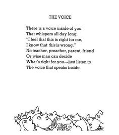 """""""No teacher, preacher, parent, friend Or wise man can decide What's right for you -- just listen to The voice that speaks inside."""" I've always loved Shel Silverstein. Shel Silverstein Quotes, Cool Words, Wise Words, Quotes To Live By, Life Quotes, Quotes Quotes, Actor Quotes, Life Sayings, Live Your Truth"""
