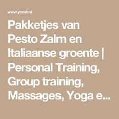 Pakketjes van Pesto Zalm en Italiaanse groente | Personal Training, Group training, Massages, Yoga en Reizen