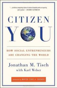 Citizen You: How Social Entrepreneurs Are Changing the World by Jonathan Tisch http://www.amazon.com/dp/0307588491/ref=cm_sw_r_pi_dp_YDLWvb06KPPTH