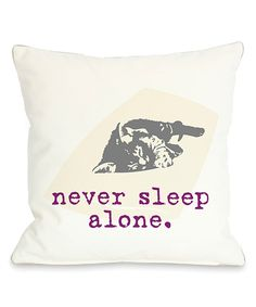 Look what I found on #zulily! 'Never Sleep Alone' Cat Pillow by  #zulilyfinds