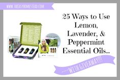 25 Ways to Use Lemon, Lavender, & Peppermint Essential Oil~~With Giveaway |The Easy Homestead