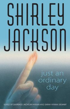 Just an Ordinary Day: The Uncollected Stories of Shirley Jackson by Laurence Jackson Hyman, Ste, Shirley Jackson, Laurence J. Hyman (Editor), Sarah H. S Stories, Short Stories, Build A Story, Shirley Jackson, Donna Tartt, Ordinary Day, Book Nooks, New Movies, The Book