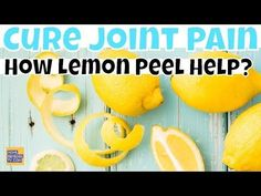 #HealthyLivingTips Have You Try LEMON PEEL To CURE Your JOINT PAIN? How to CURE... #NaturalCure #Health #DiabetesCureMornings