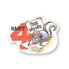 Habit 4 — Think Win-Win  Everyone Can Win  I balance courage for getting what I want with consideration for what others want. I make deposits in others' Emotional Bank Accounts. When conflicts arise, I look for third alternatives.