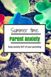 Summer time brings change and can increase parental anxiety. Find out how to keep your anxiety OUT of your parenting.