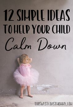 12 Simple Ideas to Help Your Child Calm Down | This West Coast Mommy