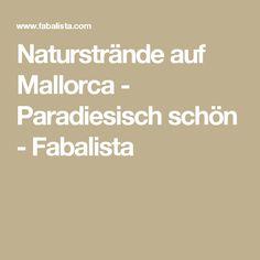 Naturstrände auf Mallorca - Paradiesisch schön - Fabalista