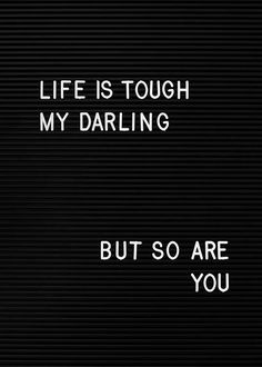 Life is tough my darling Poster