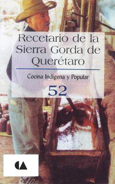 Título: Recetario de la sierra Gorda de Querétaro, alambiques, hornos y trapiches / Autor: Escobar Ledesma, Agustin / Ubicación: FCCTP – Gastronomía – Tercer piso / Código:  G/MX/ 641.5 C 52