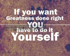 Looking for some inspirational and motivational quote art this this motivational and inspirational quote art print is called if you want greatness done right solutioingenieria Choice Image